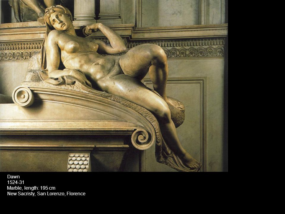 Dawn 1524-31 Marble, length: 195 cm New Sacristy, San Lorenzo, Florence
