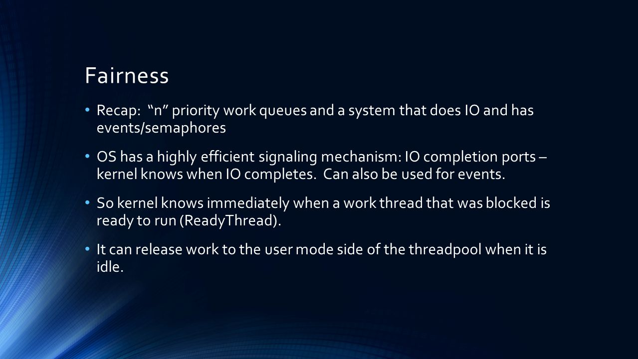 Fairness Recap: n priority work queues and a system that does IO and has events/semaphores.