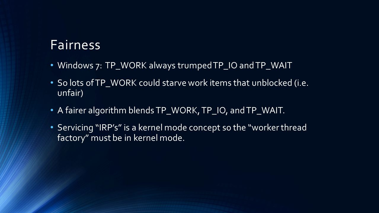 Fairness Windows 7: TP_WORK always trumped TP_IO and TP_WAIT