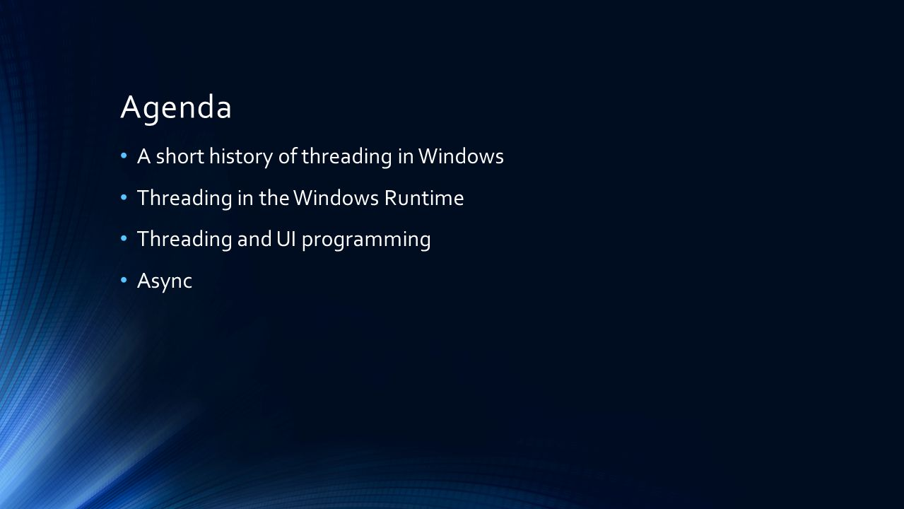 Agenda A short history of threading in Windows