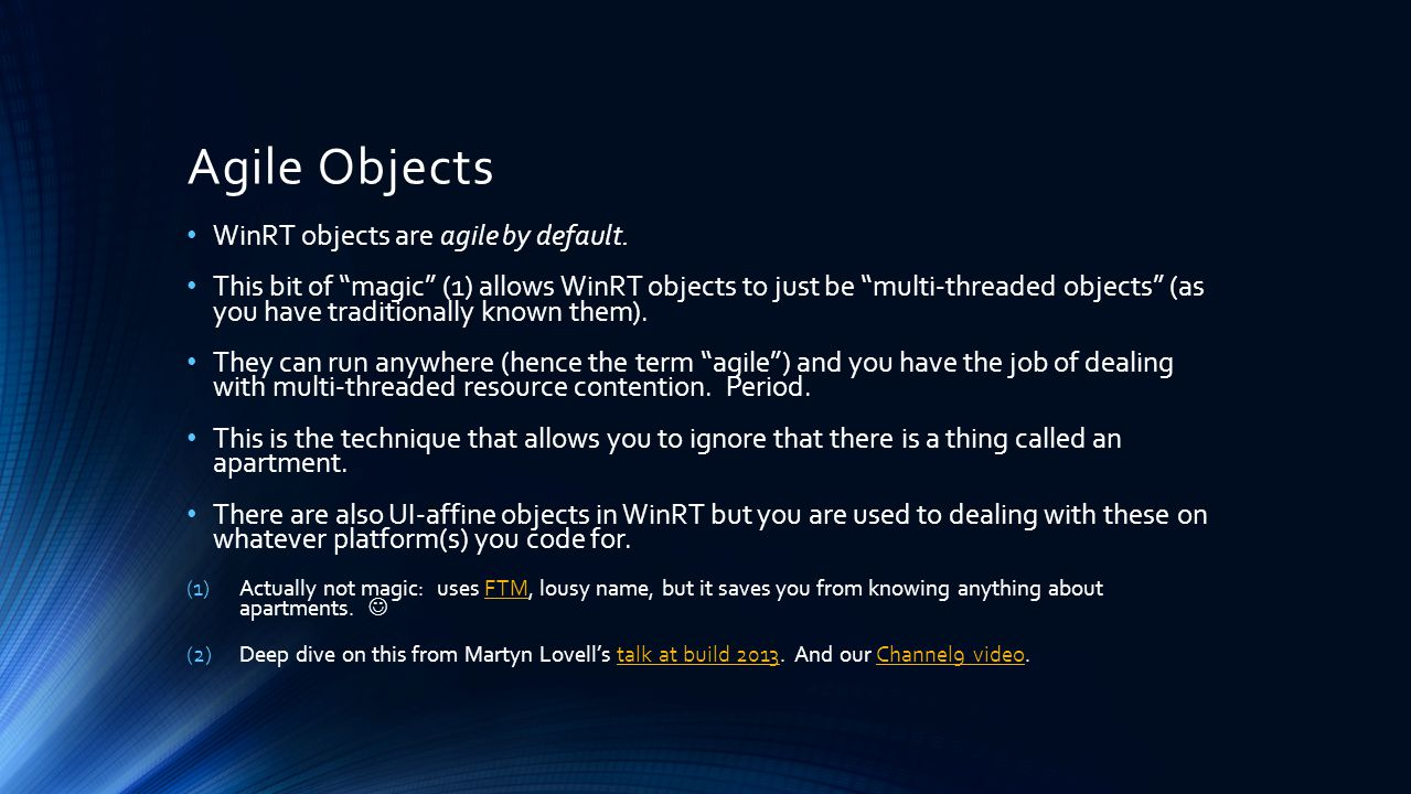 Agile Objects WinRT objects are agile by default.