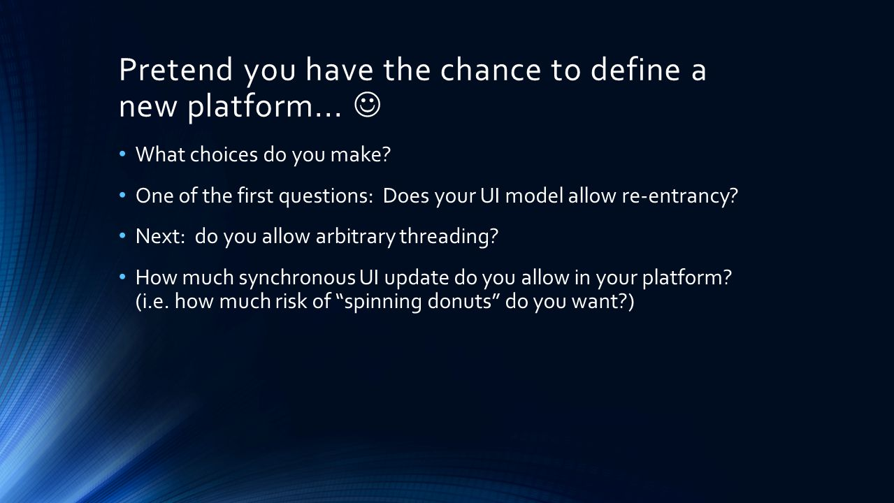 Pretend you have the chance to define a new platform... 