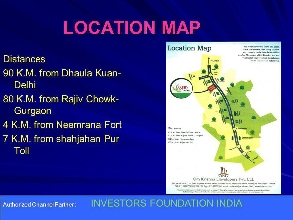 LOCATION MAP Distances 90 K.M. from Dhaula Kuan-Delhi