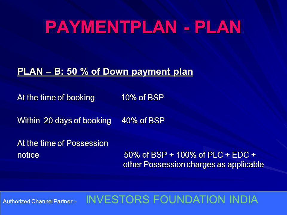 PAYMENTPLAN - PLAN PLAN – B: 50 % of Down payment plan