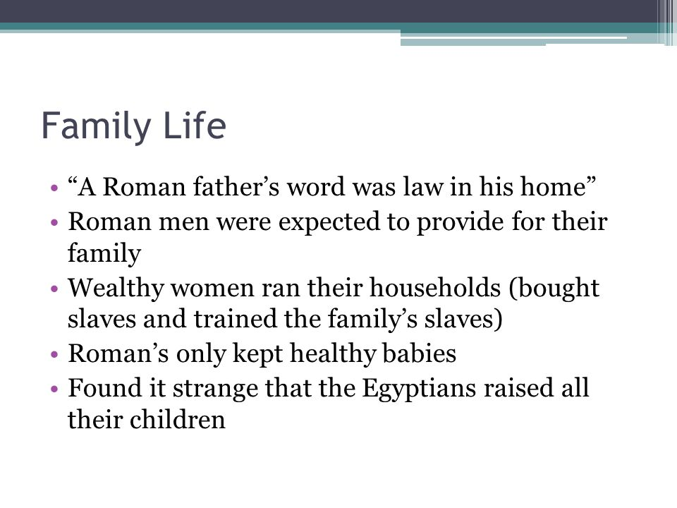 Family Life A Roman father's word was law in his home