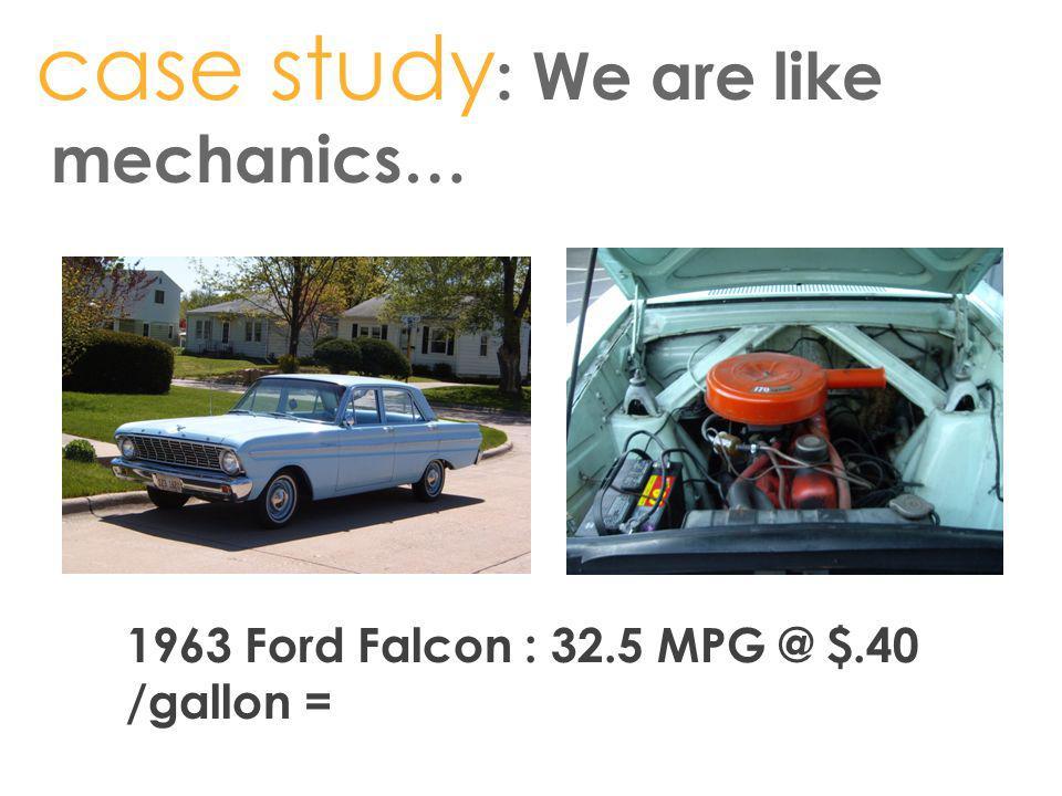 case study: We are like mechanics…