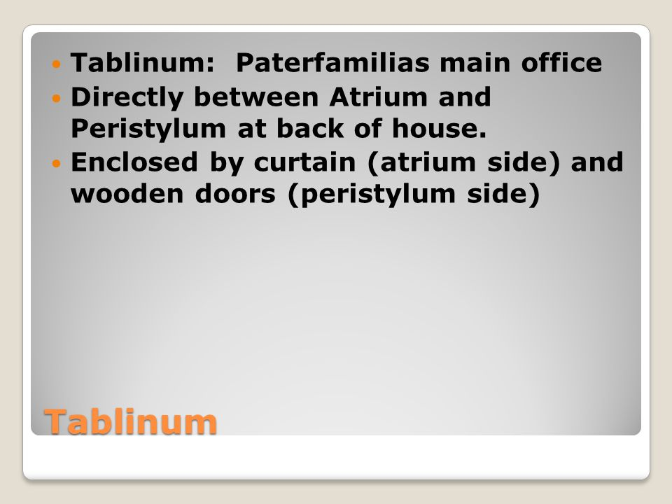 Tablinum Tablinum: Paterfamilias main office