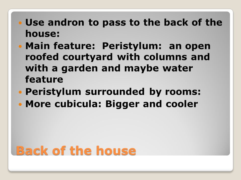 Back of the house Use andron to pass to the back of the house: