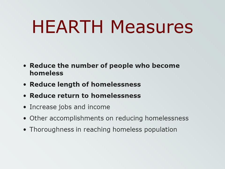 HEARTH Measures Reduce the number of people who become homeless