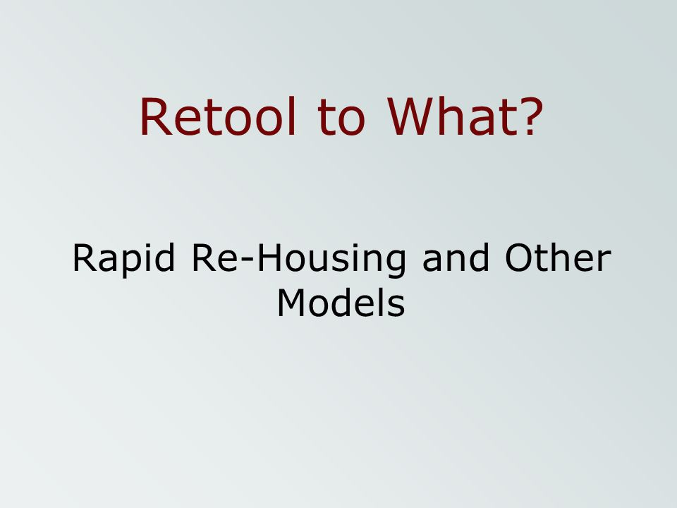 Rapid Re-Housing and Other Models