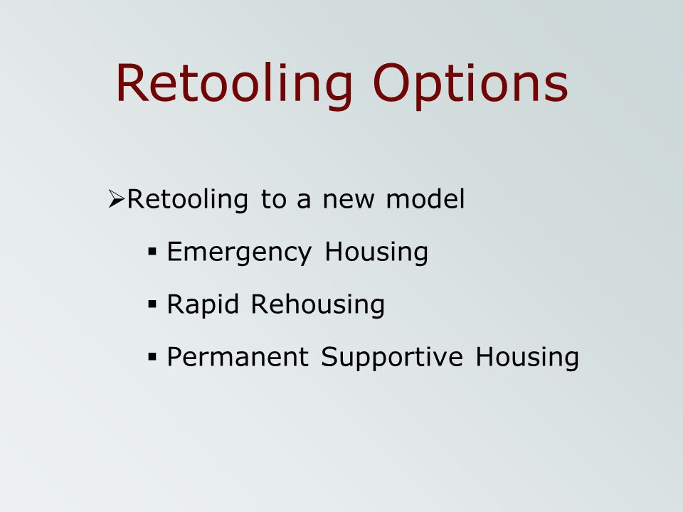 Retooling Options Retooling to a new model Emergency Housing