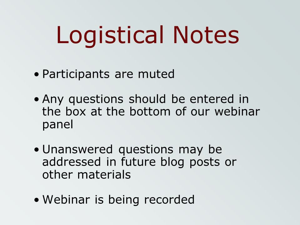 Logistical Notes Participants are muted