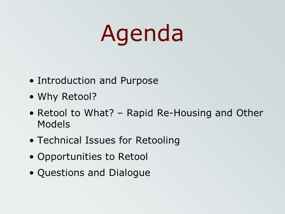 Agenda Introduction and Purpose Why Retool