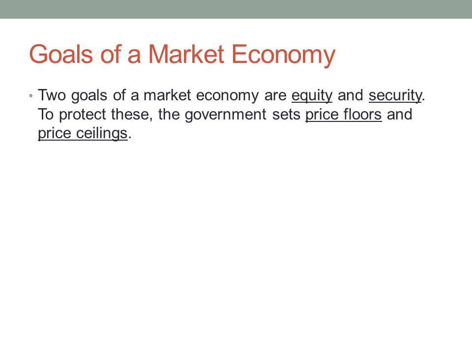 Goals of a Market Economy