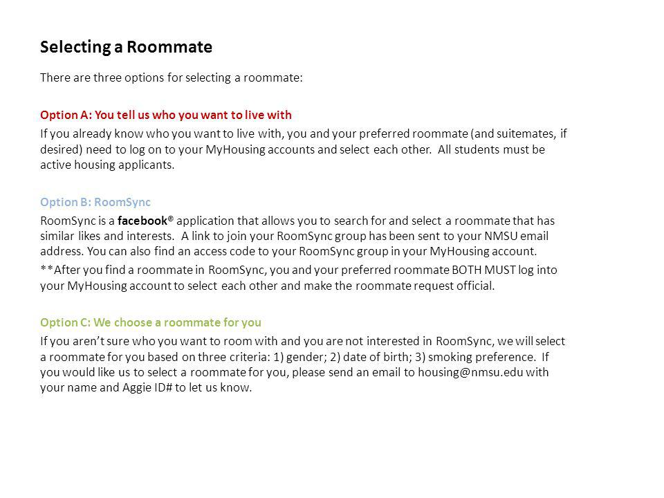 Selecting a Roommate There are three options for selecting a roommate: