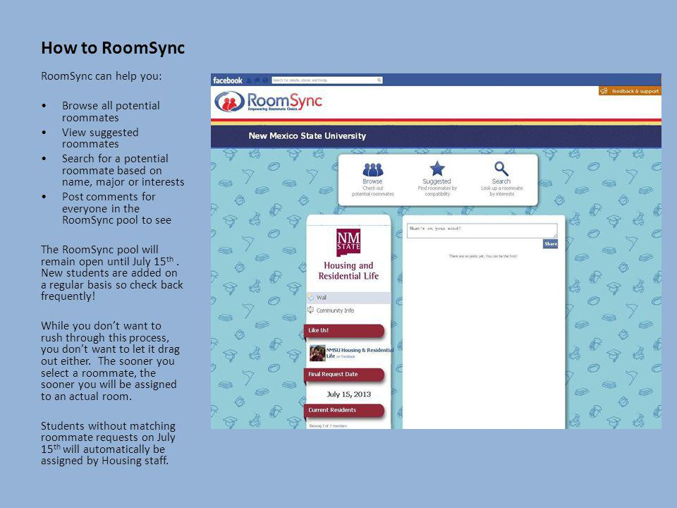 How to RoomSync RoomSync can help you: Browse all potential roommates