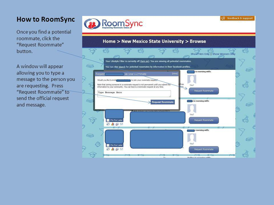 How to RoomSync Once you find a potential roommate, click the Request Roommate button.