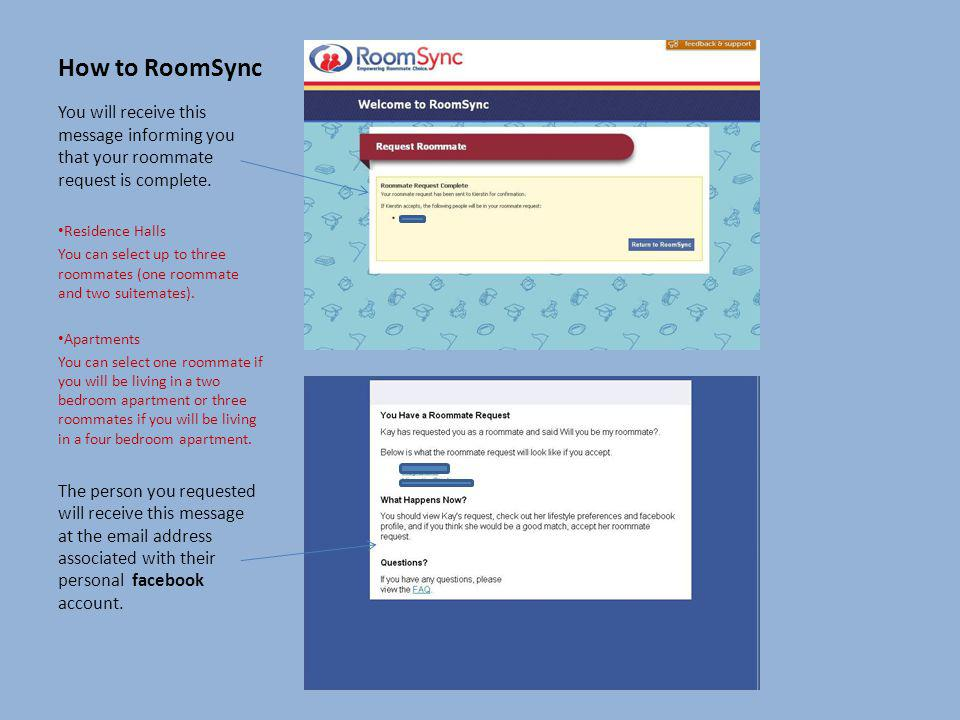 How to RoomSync You will receive this message informing you that your roommate request is complete.