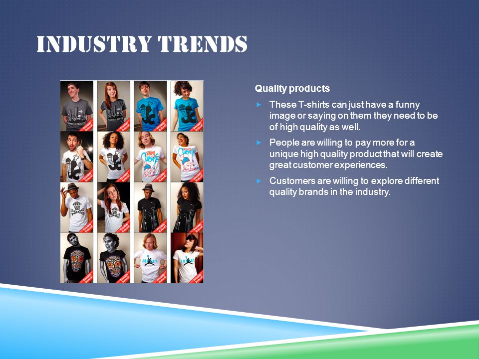 Industry trends Quality products