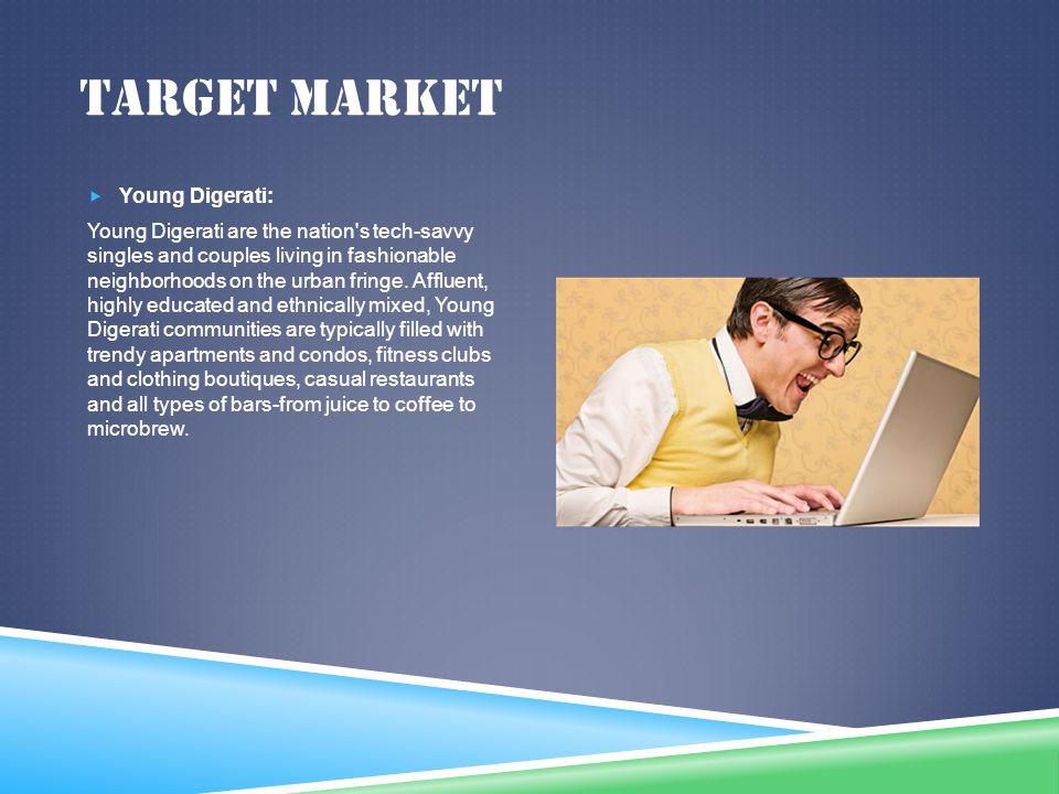 Target market Young Digerati: