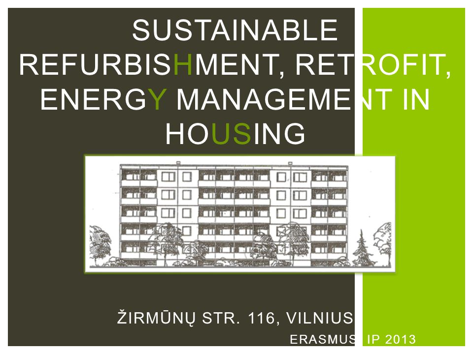 Sustainable Refurbishment, Retrofit, Energy Management in Housing Žirmūnų str. 116, Vilnius