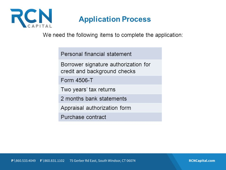 We need the following items to complete the application: