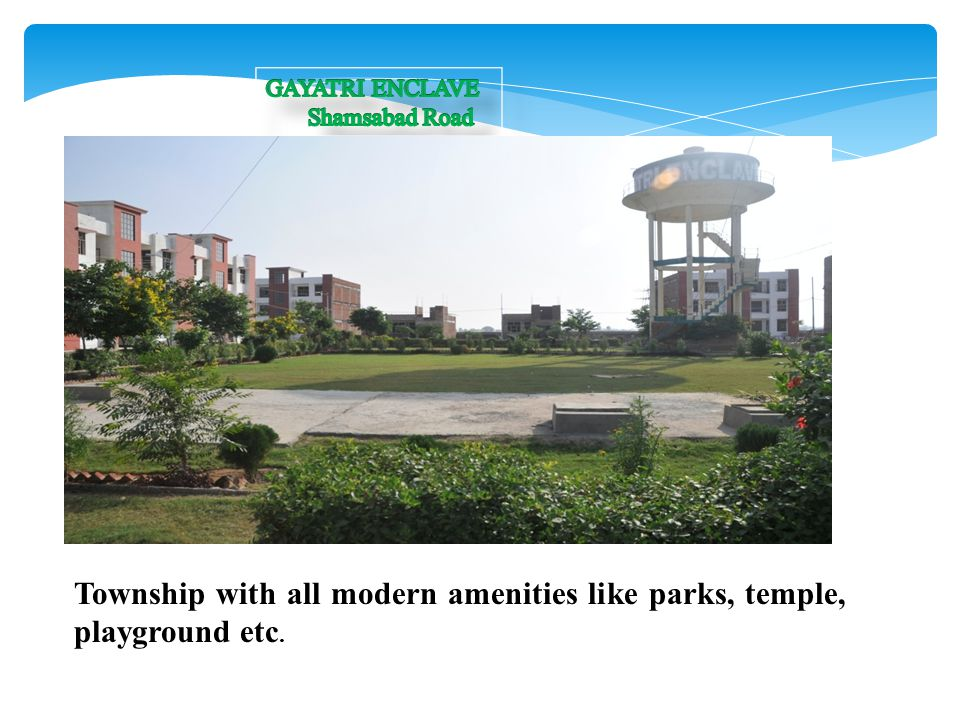 Township with all modern amenities like parks, temple, playground etc.