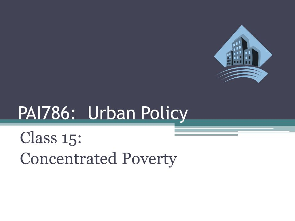Class 15: Concentrated Poverty
