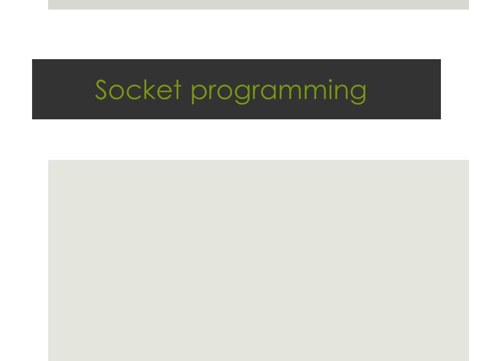 Socket programming Socket programming