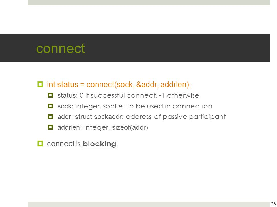 connect int status = connect(sock, &addr, addrlen);
