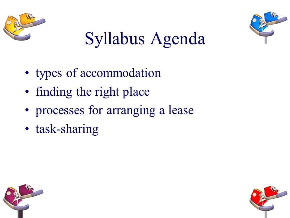 Syllabus Agenda types of accommodation finding the right place
