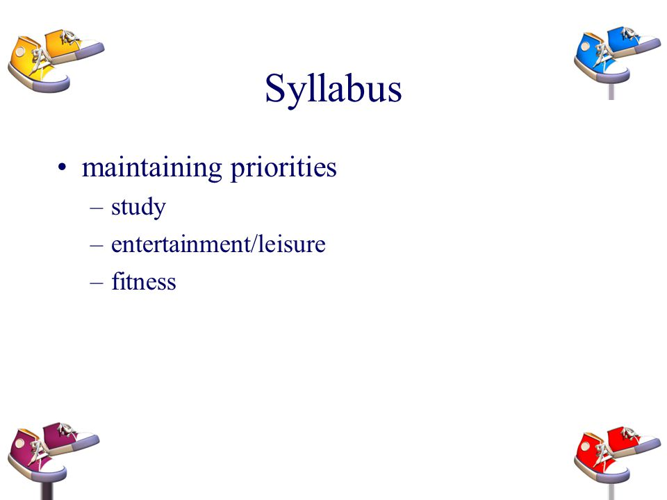 Syllabus maintaining priorities study entertainment/leisure fitness