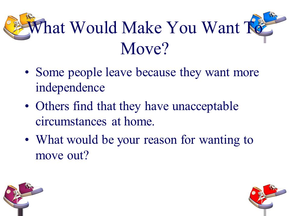 What Would Make You Want To Move
