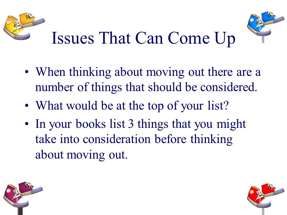 Issues That Can Come Up When thinking about moving out there are a number of things that should be considered.