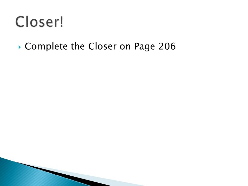 Closer! Complete the Closer on Page 206