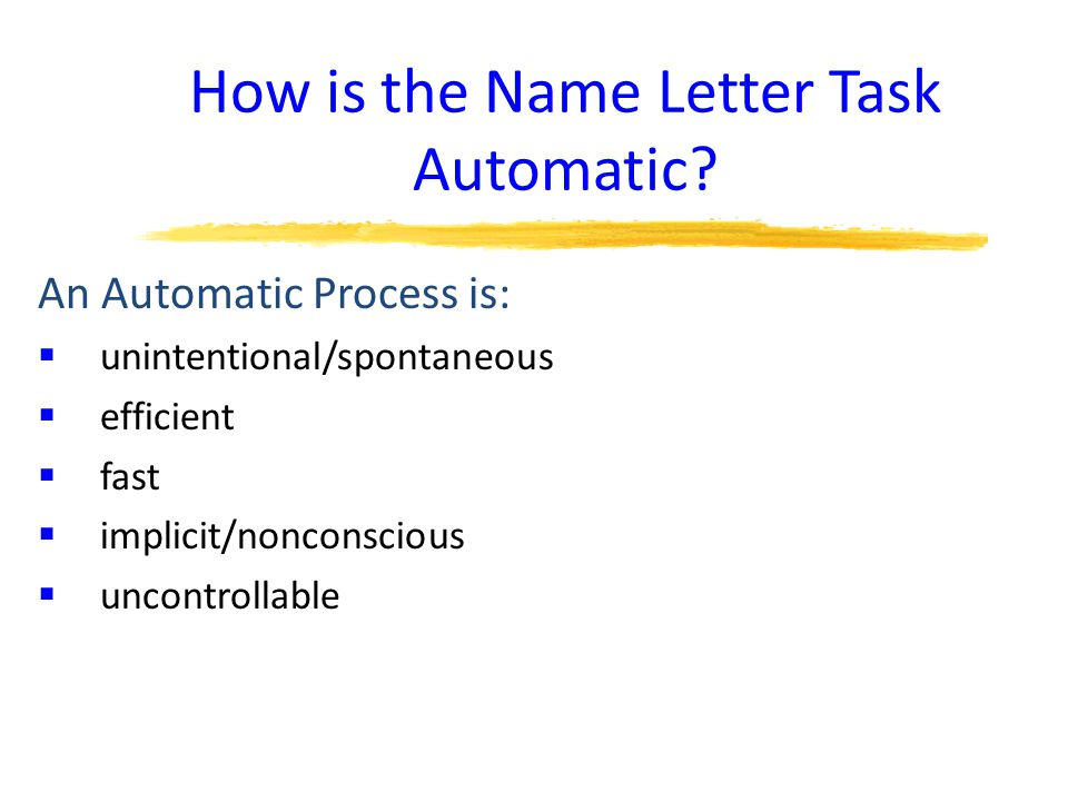 How is the Name Letter Task Automatic