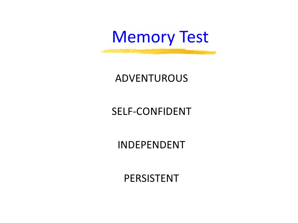 Memory Test ADVENTUROUS SELF-CONFIDENT INDEPENDENT PERSISTENT
