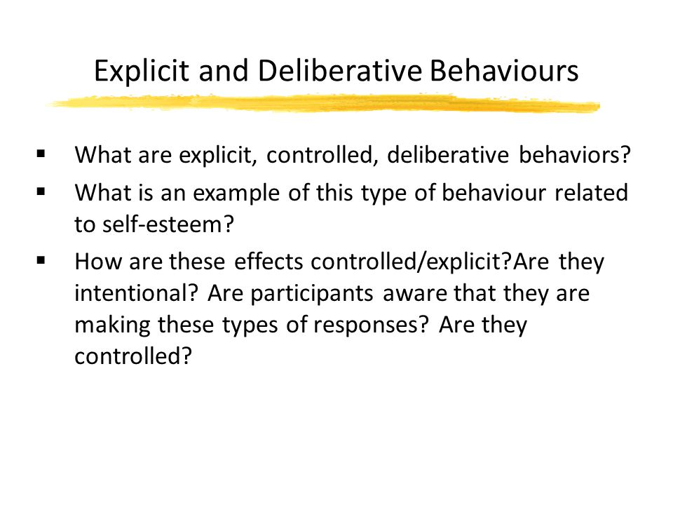 Explicit and Deliberative Behaviours