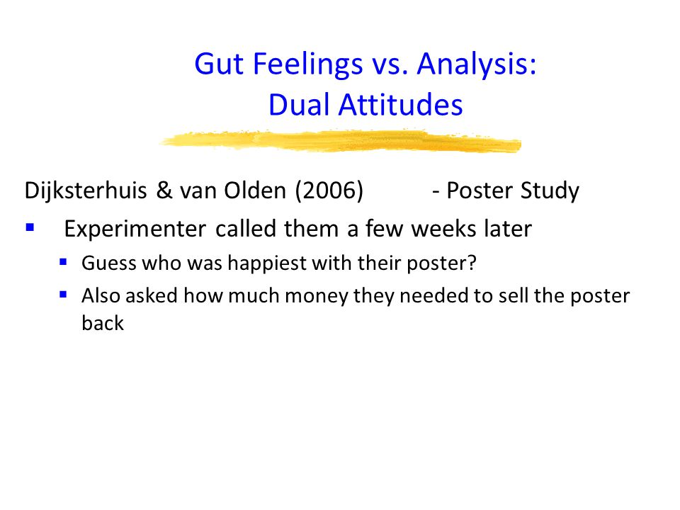 Gut Feelings vs. Analysis: Dual Attitudes