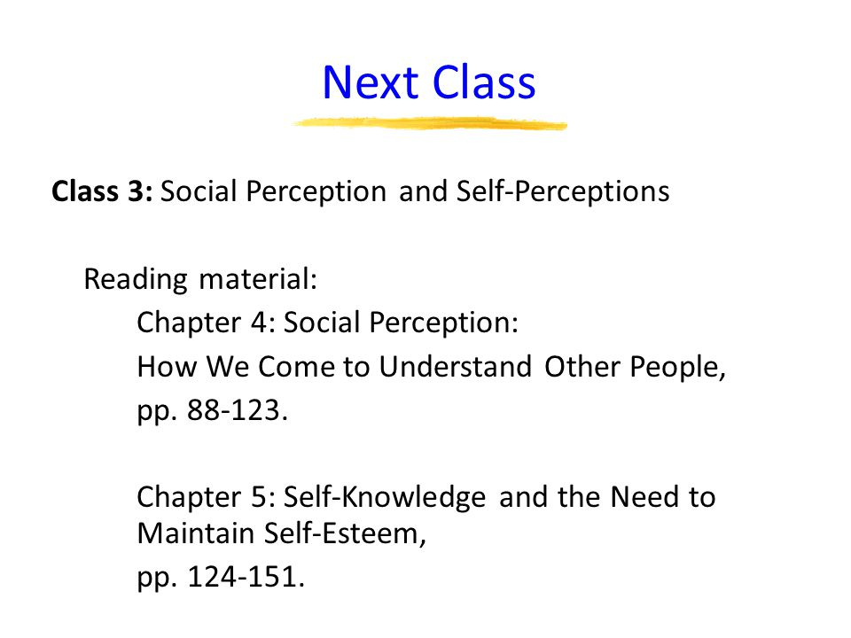 Next Class Class 3: Social Perception and Self-Perceptions