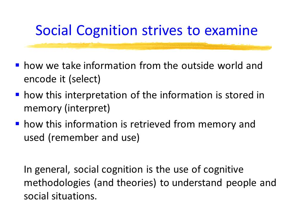 Social Cognition strives to examine