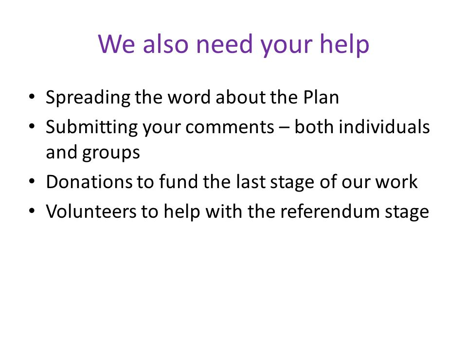 We also need your help Spreading the word about the Plan
