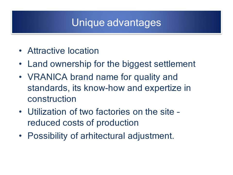 Unique advantages Attractive location