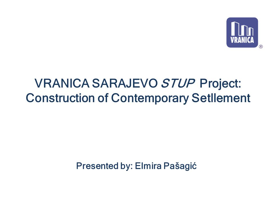 VRANICA SARAJEVO STUP Project: Construction of Contemporary Setllement