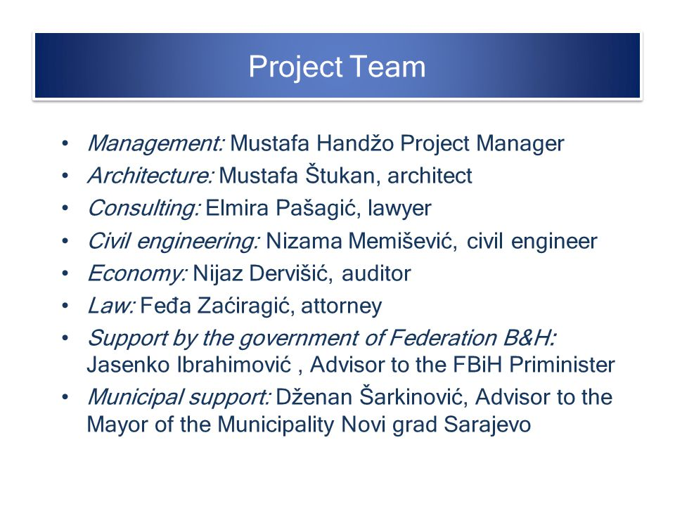 Project Team Management: Mustafa Handžo Project Manager