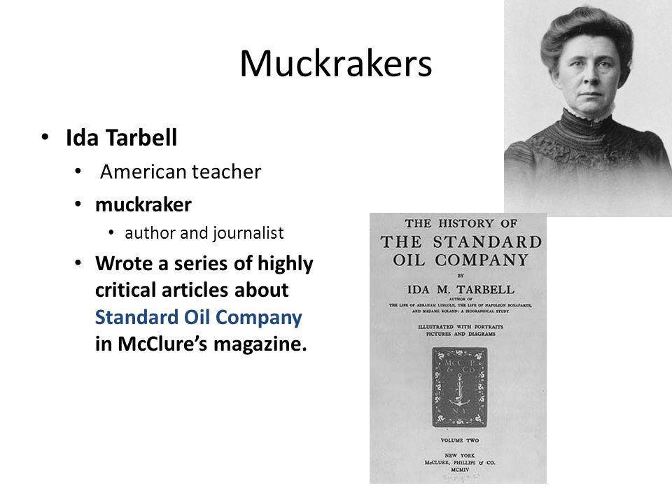 Muckrakers Ida Tarbell American teacher muckraker