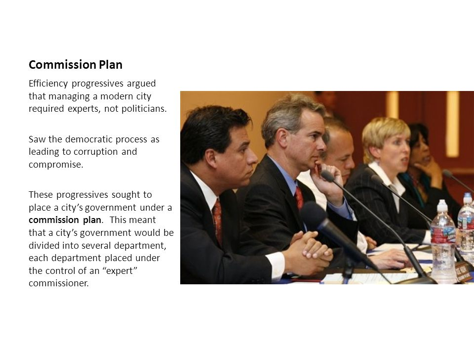 Commission Plan Efficiency progressives argued that managing a modern city required experts, not politicians.