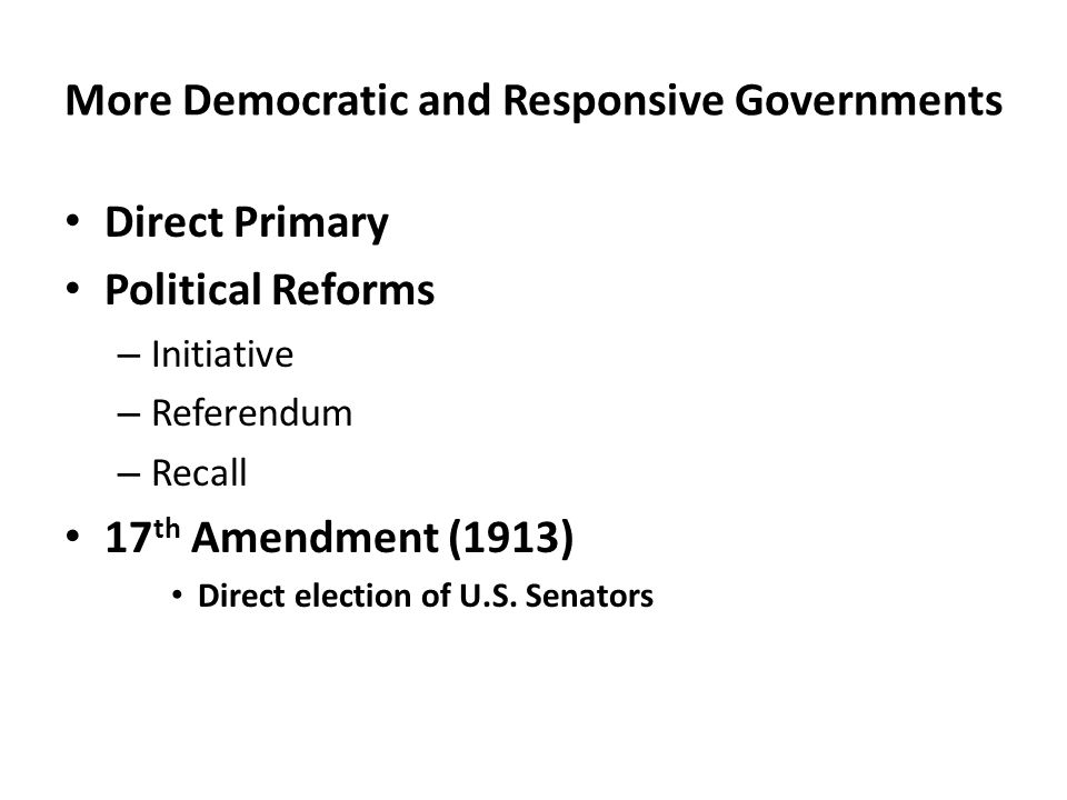 More Democratic and Responsive Governments