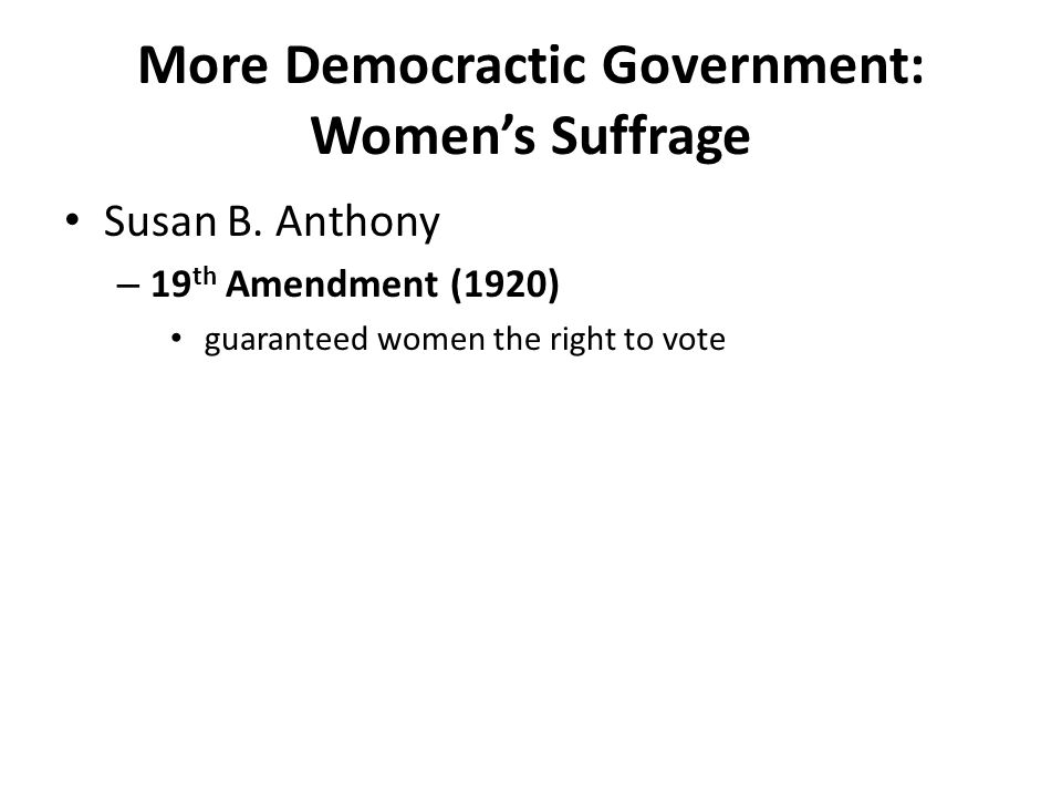 More Democractic Government: Women's Suffrage
