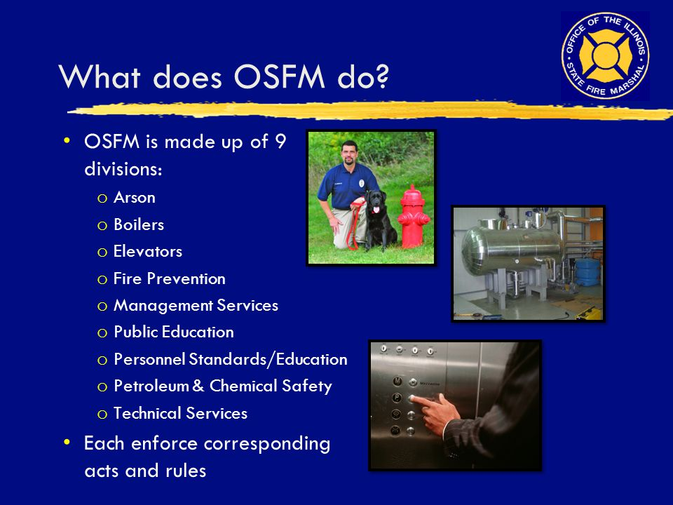 What does OSFM do OSFM is made up of 9 divisions:
